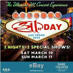 2 Tickets 311 band Park Theater Monte Carlo, Las Vegas. 2 SHOWS 3/10 & 3/11/18